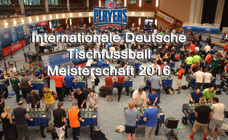 Besuch der Internationalen Deutschen Tischfußball Meisterschaft 2016
